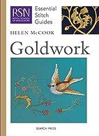 Goldwork (Essential Stitch Guides) by Helen…