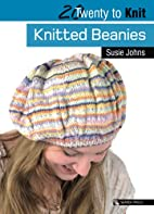 Knitted Beanies (Twenty to Make) by Susie…