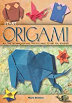 Start Origami: All the Techniques and Tips…