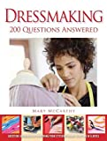 McCarthy, Mary: Dressmaking: 200 Questions Answered: Questions Answered on Everything from Stitching Seams to Setting in Sleeves