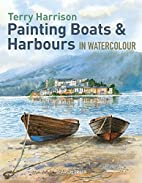Painting Boats & Harbours in Watercolour by…