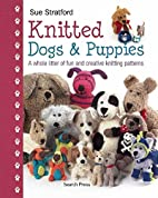 Knitted Dogs and Puppies by Sue Stratford