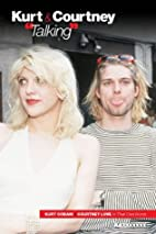 Kurt And Courtney: Talking by Nick Wise