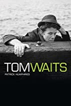 Many Lives Of Tom Waits by Patrick Humphries