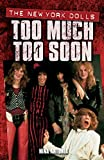 Nina, Antonia: The New York Dolls: Too Much Too Soon