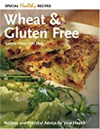 Wheat and Gluten Free: Recipes and Practical…