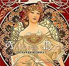 Alphonse Mucha: Masterworks by Rosalind…