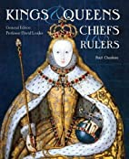 Kings, Queens, Chiefs and Rulers…