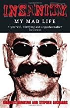 Insanity: My Mad Life by Charlie Bronson