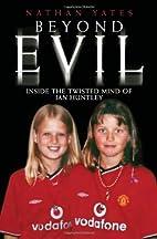 Beyond Evil: Inside the Mind of Ian Huntley,…