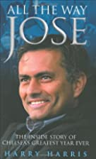 All the Way Jose: The Inside Story of…