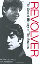 Revolver: The Secret History of the Beatles…