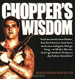 Read, Mark Brandon: Chopper's Wisdom