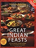 Baljekar, Mridula: Great Indian Feasts: 130 Wonderful, Simple Recipes for Every Festive Occasion