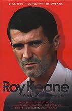 Roy Keane: Portrait of a Legend by Stafford…