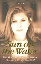 Sun on the Water: The Brilliant Life and…