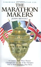 The Marathon Makers by John Bryant