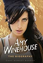 Amy Winehouse: The Biography by Chas…