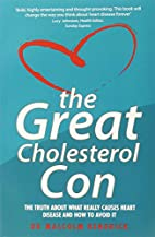 The Great Cholesterol Con: The Truth About…