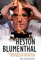 Heston Blumenthal: The Biography of the…