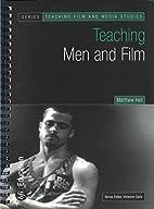 Teaching Men and Film (Teaching Film and…