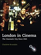 London in Cinema: The Cinematic City Since…