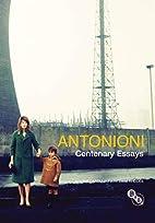 Antonioni: centenary essays by John David…
