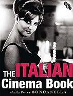 The Italian Cinema Book by Peter Bondanella