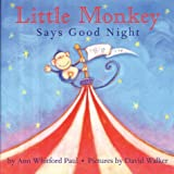 Ann Whitford Paul: Little Monkey Says Goodnight