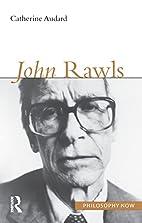 John Rawls (Philosophy Now) by Catherine…