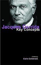 Jacques Derrida: Key Concepts by Claire…