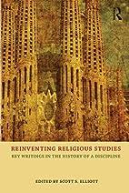 Reinventing Religious Studies: Key Writings…