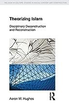 Theorizing Islam: Disciplinary…