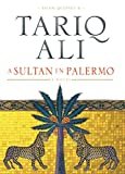 Ali, Tariq: A Sultan in Palermo (The Islam Quintet, Book Four)