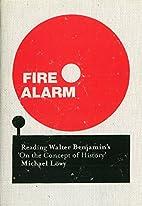 Fire Alarm: Reading Walter Benjamin's On…