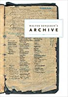 Walter Benjamin's The Archive by Walter…