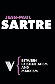 Between Existentialism and Marxism (Radical…