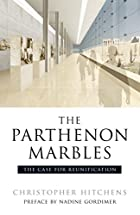 The Parthenon Marbles: The Case for…
