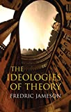 Jameson, Fredric: Ideologies of Theory