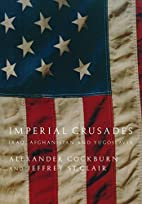 Imperial Crusades: Iraq, Afghanistan, and…