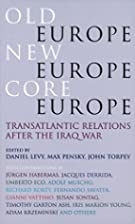 Old Europe, New Europe, Core Europe:…