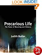 Precarious Life: The Power of Mourning and Violence
