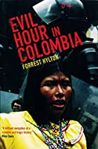 Evil Hour in Colombia by Forrest Hylton