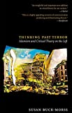 Buck-Morss, Susan: Thinking Past Terror: Islamism And Critical Theory on the Left