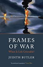 Frames of War: When Is Life Grievable? by…