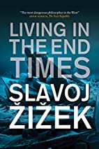 Living in the End Times by Slavoj Zizek