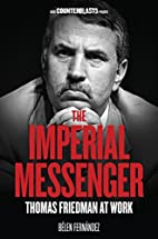 The Imperial Messenger: Thomas Friedman at…