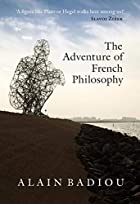 The Adventure of French Philosophy by Alain…