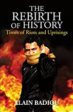 The Rebirth of History: Times of Riots and…