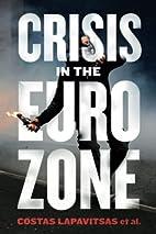 Crisis in the Eurozone by Costas Lapavitsas